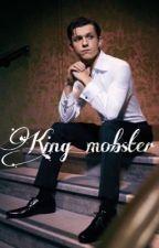 King mobster/// Tom Holland x female reader  by hollander_josi