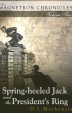 Spring-heeled Jack and the President's Ring by dlmackenzie