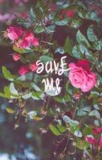 Save me/ I'm fine  by Ms_samantha_mallows