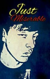 Just Miserable (A Thomas Sanders Fanfiction) by PrincessBugger