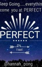PERFECT TIME by hannah_pong