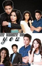 It Might Be You. (KathNiel fanfic) by simplengbabae
