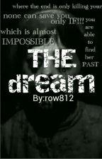 THE dream (#Wattys2019) by row812