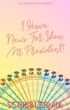 I Have News for You, Mr. President! by ScribblerMia