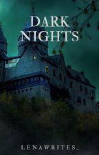 Dark Nights by lenawrites_