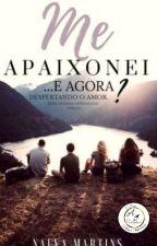 ME APAIXONEI... E AGORA? ( Série amores Improváveis livro 8 ) by ednalva2458