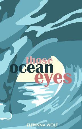 Your Beautiful Blue Eyes [FR] by ElerinnaWolf