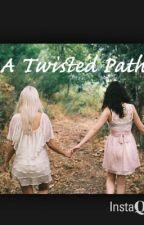 A Twisted Path by KatieDavis150