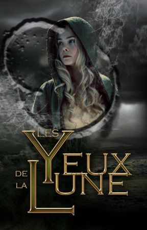 Les Yeux de la Lune - Tome 1 : Arcane [Participante aux Chantilly Awards] by Sin-Write