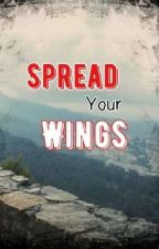Spread Your Wings by LoneWriter1