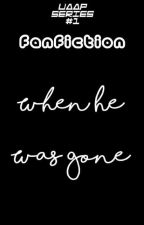 When He Was Gone (UAAP Fanfiction Series#1) by MissJassiii