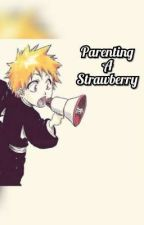Parenting A Strawberry by Niruji
