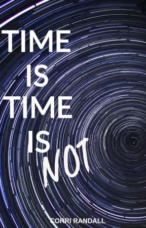 Time is, Time is Not by TheDowny