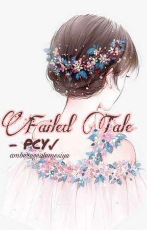 Failed Tale    PCY✓ by amberegeulemesiyu