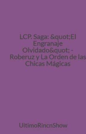 Lcp Saga El Engranaje Olvidado Roberuz Y La Orden De Las