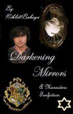 Darkening Mirrors - {A Marauders FanFic} by NiblettBabeyx