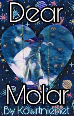 Dear Molar by kourtnienet
