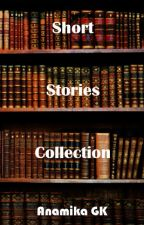 Short Stories Collection by AnamikaGK