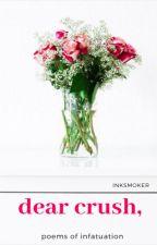 dear crush | inksmoker by inkSmoker