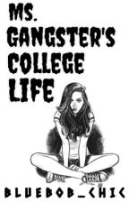 Ms. Gangter's College Life by BlueBob_Chic