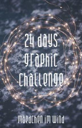 24 Days Graphic Challenge - Christmas Calendar 2018 [abgebrochen, bc Schule] by maedchenimwind