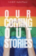 Our Coming Out Stories by Lgbt-SafePlace