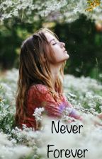 Never Forever by jcwalters1000