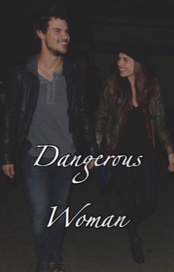 Dangerous Woman | The Twilight Saga - her majesty - Wattpad