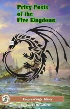 Privy Posts of the Five Kingdoms by drahcirwolf