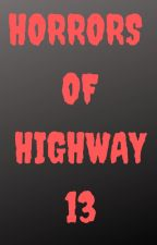 Horrors of Highway 13 by AndyLindPulpFiction