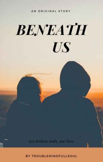 Beneath Us by undefined