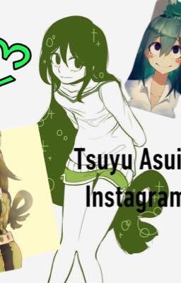 Tsuyu Asui S Instagram ᵎ あすい ˎˊ Wattpad
