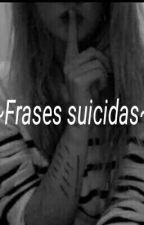 *~Frases Suicidas~* by Jeva777