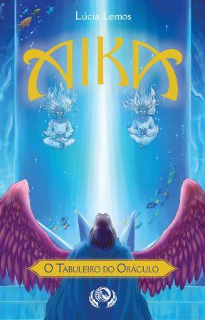 Aika - O Tabuleiro do Oráculo (A Saga Aika #2) by Lucia_Lemos