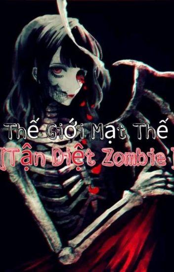 Đọc Truyện Thế Giới Mạt Thế [Tận Diệt Zombie] - TruyenFun.Com