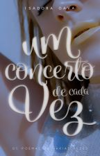 Um Concerto de Cada Vez by GorroVermelho