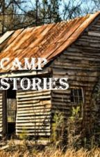 Camp Stories by Stayingforeveryoung1