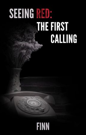 Seeing Red: The First Calling (Coming Soon) by BoxForAFox
