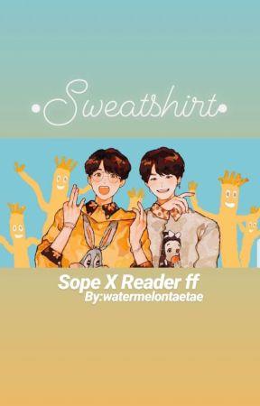 Sweat Shirt• BTS Sope X Reader by watermelontaetae
