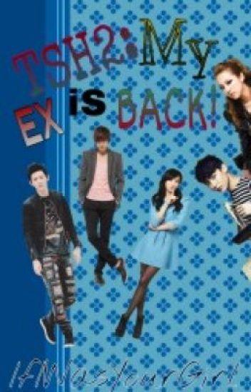 TSH2: My EX is Back!