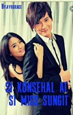 SI KONSEHAL AT SI MISS SUNGIT by ayiegrace