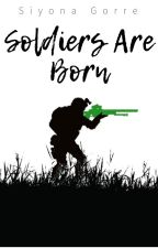 Soldiers Are Born by Look4Stars