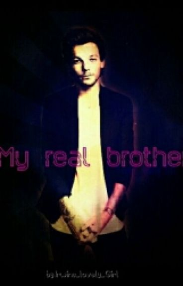 My real brother ( Louis Tomlinson ) ||finished||