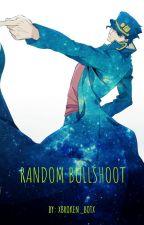 Random Bullshoot  by xBroken_Botx