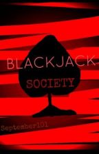 Blackjack Society (Hiatus) by SephFlairwoods
