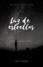 Luz de estrellas (Escribiendo...) by adaluz_15