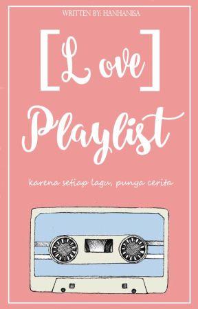 Love Playlist by hanhanisa__