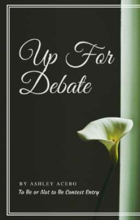 Up For Debate by isawyoutheotherday