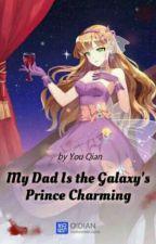 Ayahku adalah Pangeran Tampan dari Galaksi [Terjemahan Indonesia]   by Aizusakura00