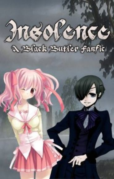 Insolence (A Black Butler Fanfic)